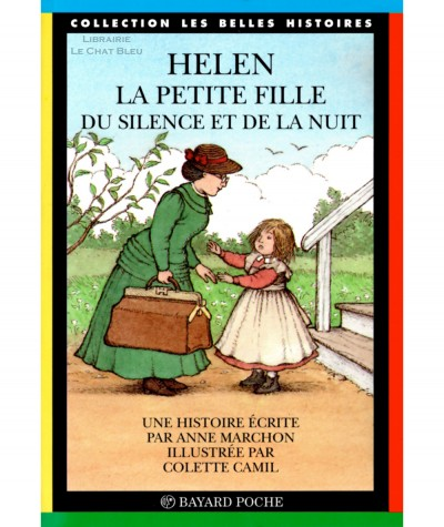 HELEN la petite fille du silence et de la nuit (Anne Marchon) - Les Belles Histoires N° 6 - BAYARD Jeunesse