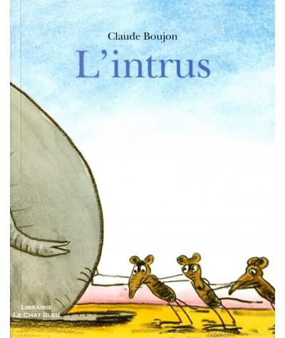 L'intrus (Claude Boujon) - Collection Lutin - L'école des loisirs