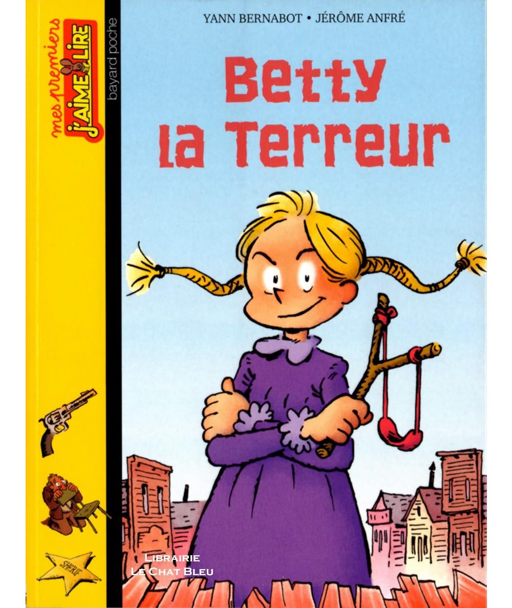 Betty la Terreur (Yann Bernabot) - J'aime Lire N° 107 - BAYARD Jeunesse