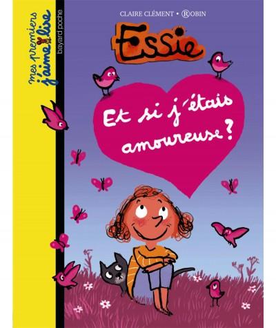 Essie : Et si j'étais amoureuse ? (Claire Clément) - J'aime Lire N° 71 - BAYARD Jeunesse