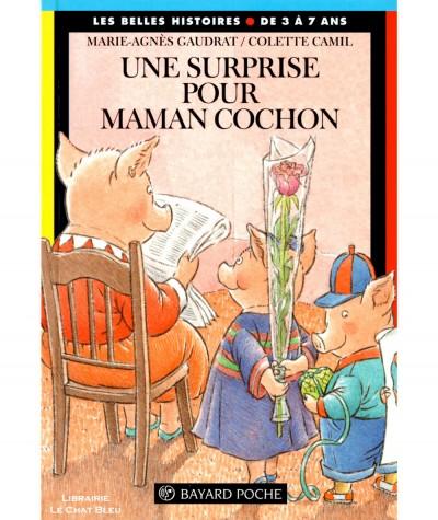 Une surprise pour maman cochon (Marie-Agnès Gaudrat) - Les Belles Histoires N° 131 - Bayard Jeunesse