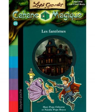 Les fantômes (Mary Pope Osborne) - Les Carnets de la Cabane Magique N° 18 - BAYARD Jeunesse