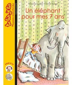 Un éléphant pour mes 7 ans (Florence Cadier) - Tu lis je lis N° 5 - BAYARD Jeunesse