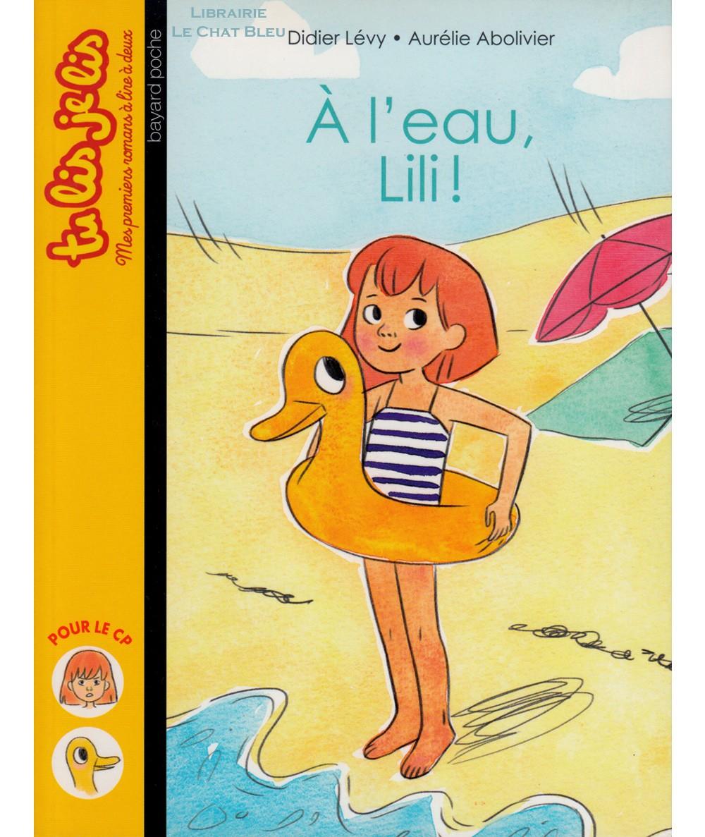 À l'eau, Lili ! (Didier Lévy) - Tu lis je lis N° 8 - BAYARD Jeunesse