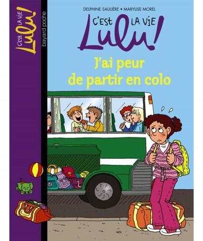 C'est la vie Lulu ! T18 : J'ai peur de partir en colo (Delphine Saulière) - BAYARD Jeunesse