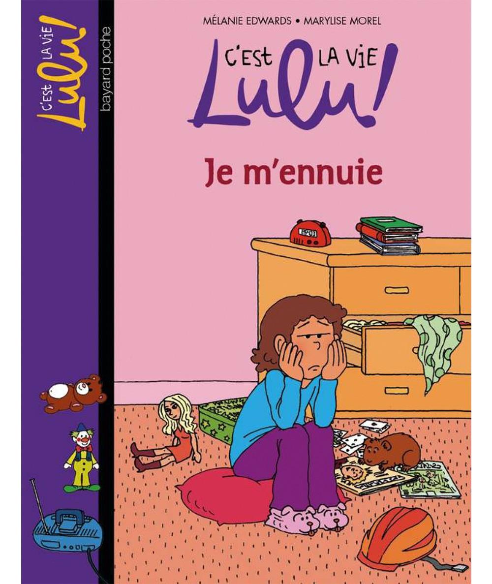 C'est la vie Lulu ! T31 : Je m'ennuie (Mélanie Edwards) - BAYARD Jeunesse
