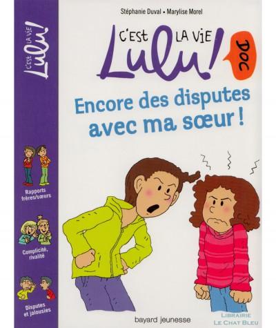 C'est la vie Lulu ! Doc N° 6 : Encore des disputes avec ma soeur ! (Stéphanie Duval) - BAYARD Jeunesse