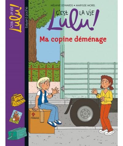 C'est la vie Lulu ! T24 : Ma copine déménage (Mélanie Edwards) - BAYARD Jeunesse