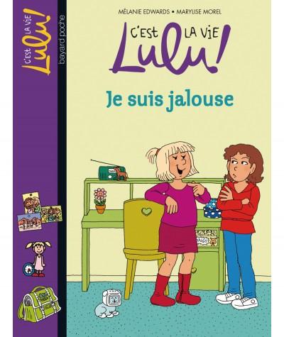 C'est la vie Lulu ! T32 : Je suis jalouse (Mélanie Edwards) - BAYARD Jeunesse