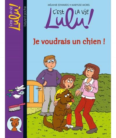 C'est la vie Lulu ! T28 : Je voudrais un chien ! (Mélanie Edwards) - BAYARD Jeunesse