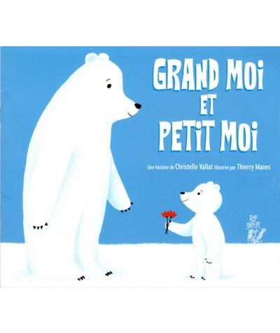Grand moi et petit moi (Christelle Vallat) - Editions Lire C'est Partir