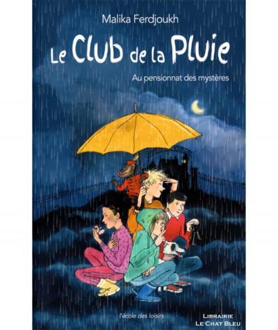 Le Club de la Pluie au pensionnat des mystères (Malika Ferdjoukh) - Collection Neuf poche - L'Ecole des loisirs