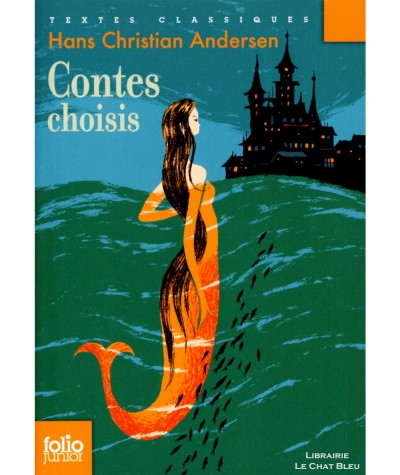 Contes choisis (Hans Christian Andersen) - Folio Junior N° 686 - Gallimard