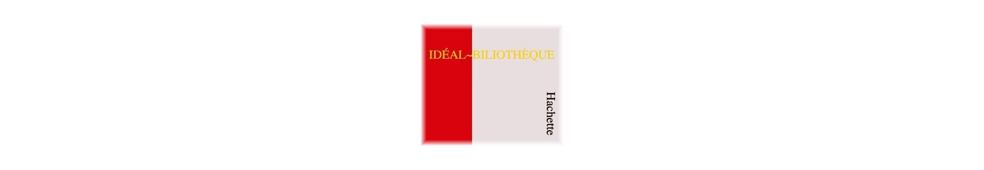 Idéal-Bibliothèque | Éditions Hachette | Vente de livres d'occasion